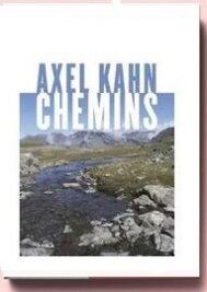 Chemins, d'Axel Kahn