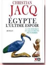 Egypte, l'ultime espoir. La vie héroïque du grand prêtre Pétosiris