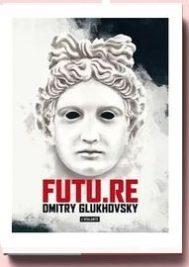 Futu.re, de Dmitry Glukhovsky