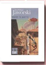 Gagner la guerre de Jean-Philippe Jaworski
