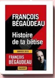 Histoire De Ta Bêtise Bégaudeau François