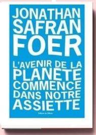 L'Avenir de la planète commence dans notre assiette, Jonathan Safran Foer