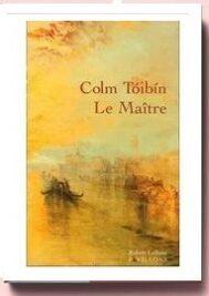 Le Maître, de Colm Tóibín,