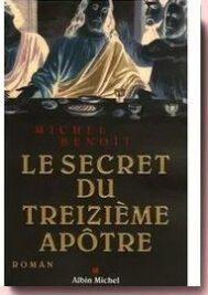 Le Secret du treizième apôtre, Michel Benoit,