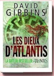 Les Dieux d'Atlantis de David Gibbins.