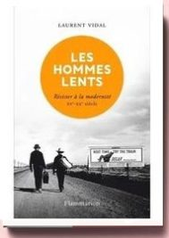 Les hommes lents, de Laurent Vidal
