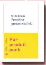 Premières pressions à froid de Cyrille Putman