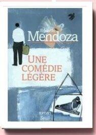 Eduardo Mendoza, Une comédie légère