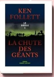 La chute des geants - le siecle 1, Ken Follett,