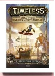 Timeless - Les Rangers Du Vastlantique